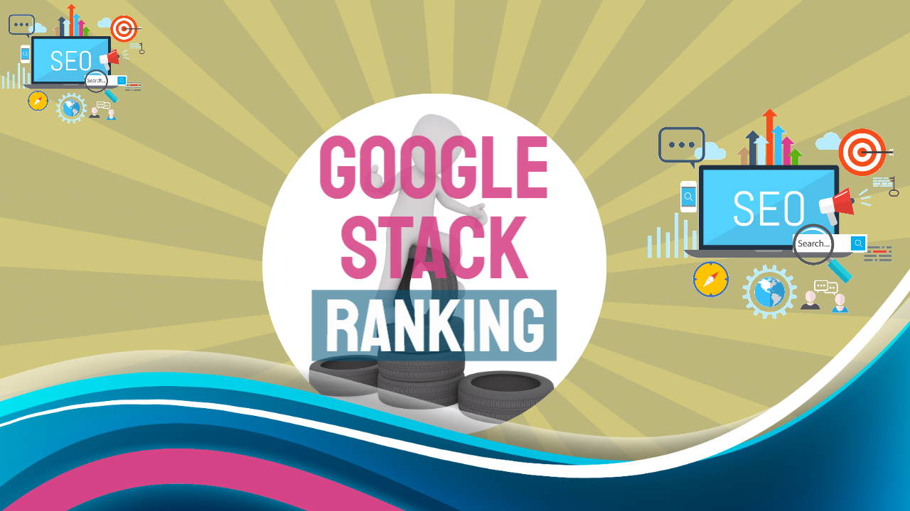 """Image is used as the article featured image and bears the text: """"Google stack ranking""""."""