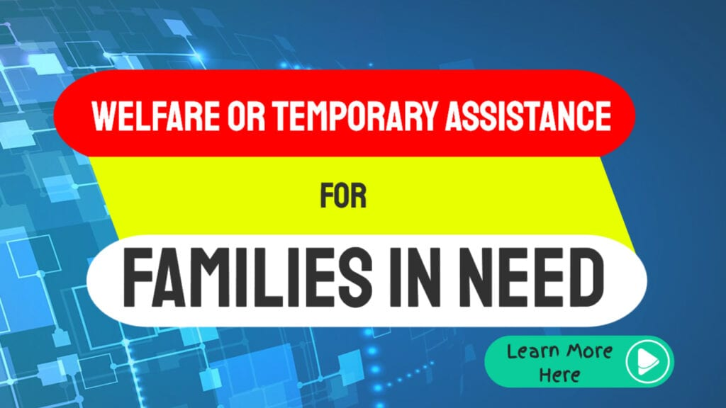 Welfare or Temporary Assistance for Needy Families
